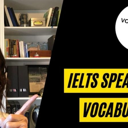IELTS Speaking Vocabulary 7 or higher